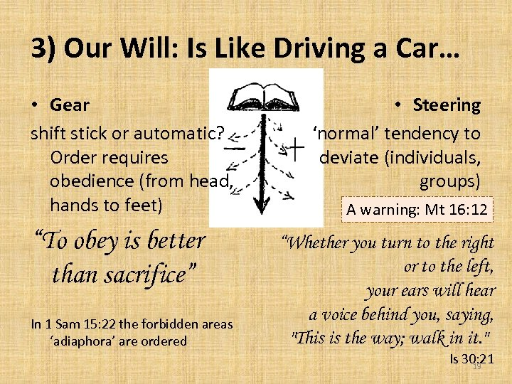 3) Our Will: Is Like Driving a Car… • Gear shift stick or automatic?