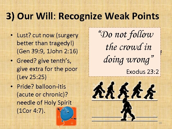 3) Our Will: Recognize Weak Points • Lust? cut now (surgery better than tragedy!)