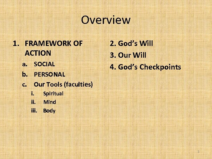 Overview 1. FRAMEWORK OF ACTION a. SOCIAL b. PERSONAL c. Our Tools (faculties) 2.