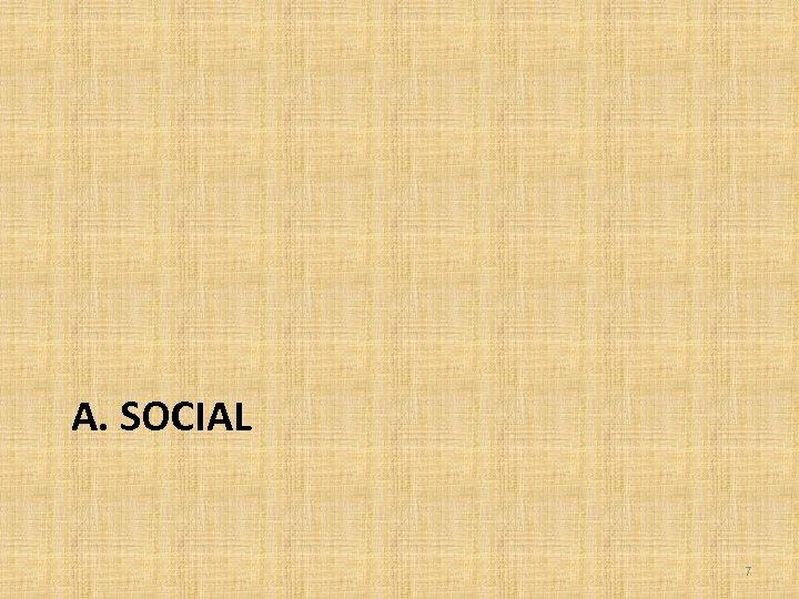 A. SOCIAL 7