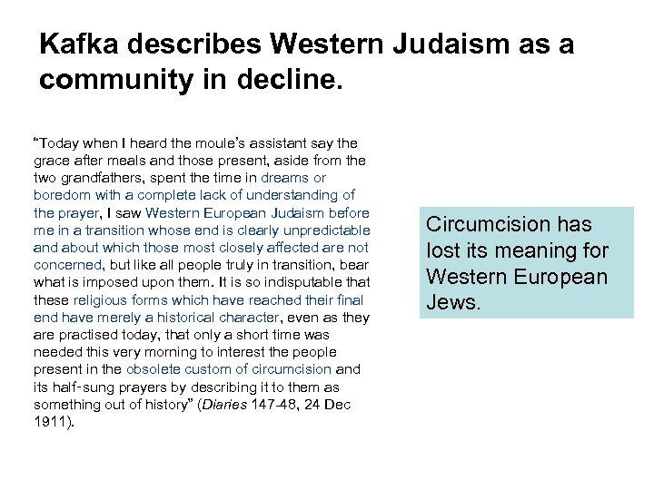 "Kafka describes Western Judaism as a community in decline. ""Today when I heard the"