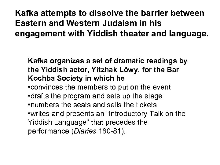 Kafka attempts to dissolve the barrier between Eastern and Western Judaism in his engagement