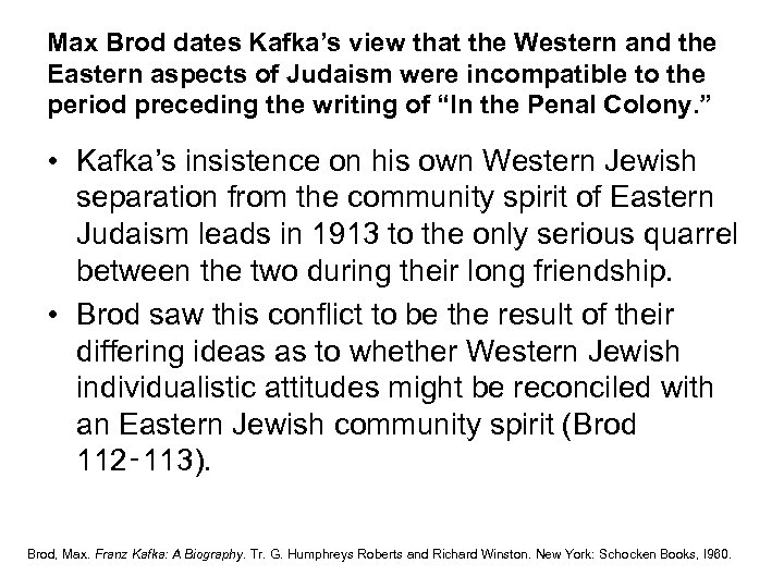 Max Brod dates Kafka's view that the Western and the Eastern aspects of Judaism