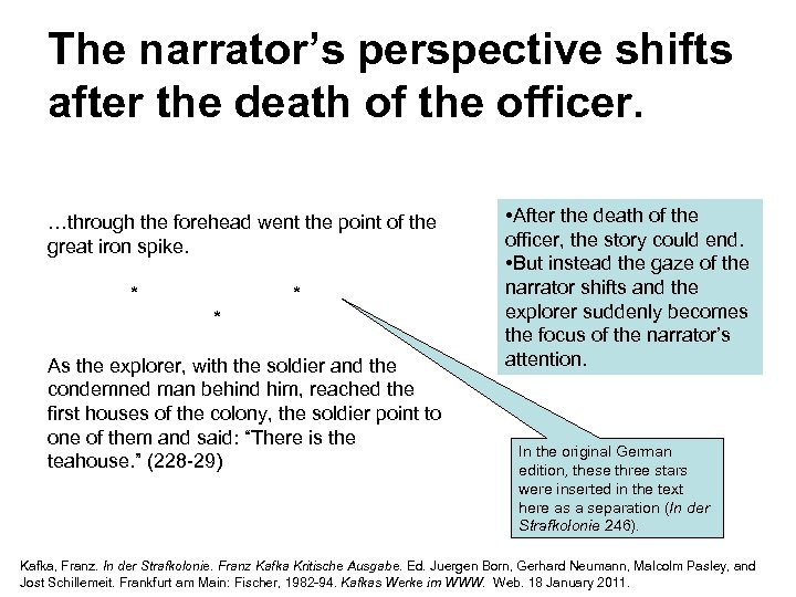 The narrator's perspective shifts after the death of the officer. …through the forehead went
