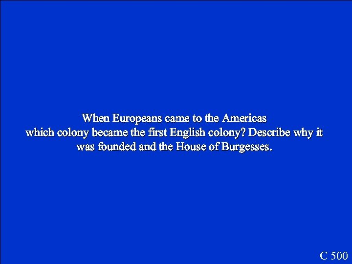 When Europeans came to the Americas which colony became the first English colony? Describe