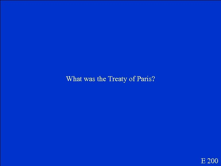 What was the Treaty of Paris? E 200