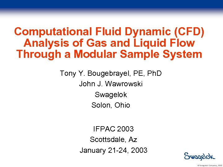 Computational Fluid Dynamic (CFD) Analysis of Gas and Liquid Flow Through a Modular Sample