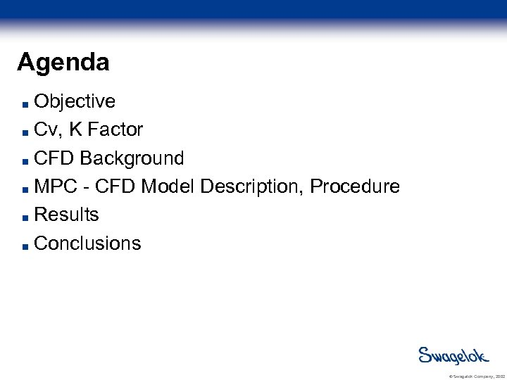 Agenda Objective Cv, K Factor CFD Background MPC - CFD Model Description, Procedure Results