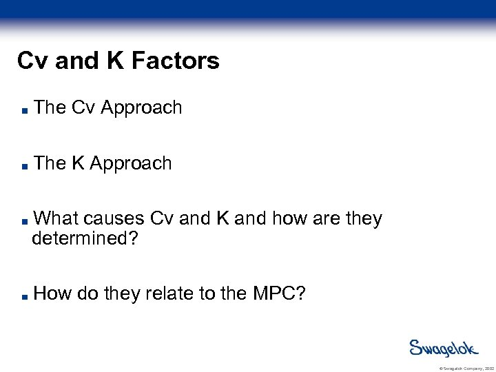 Cv and K Factors The Cv Approach The K Approach What causes Cv and