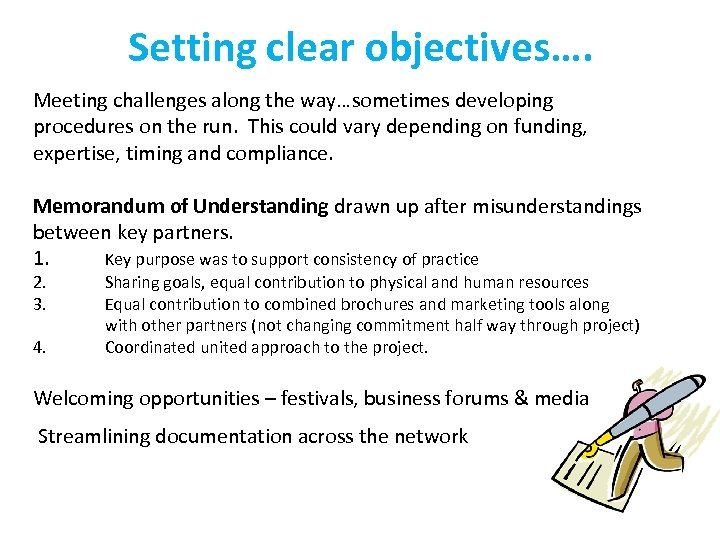 Setting clear objectives…. Meeting challenges along the way…sometimes developing procedures on the run. This