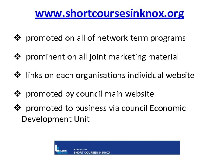 www. shortcoursesinknox. org v promoted on all of network term programs v prominent on