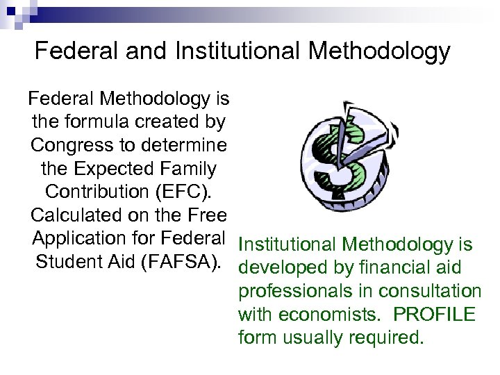 Federal and Institutional Methodology Federal Methodology is the formula created by Congress to determine
