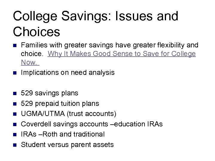 College Savings: Issues and Choices n n n n Families with greater savings have