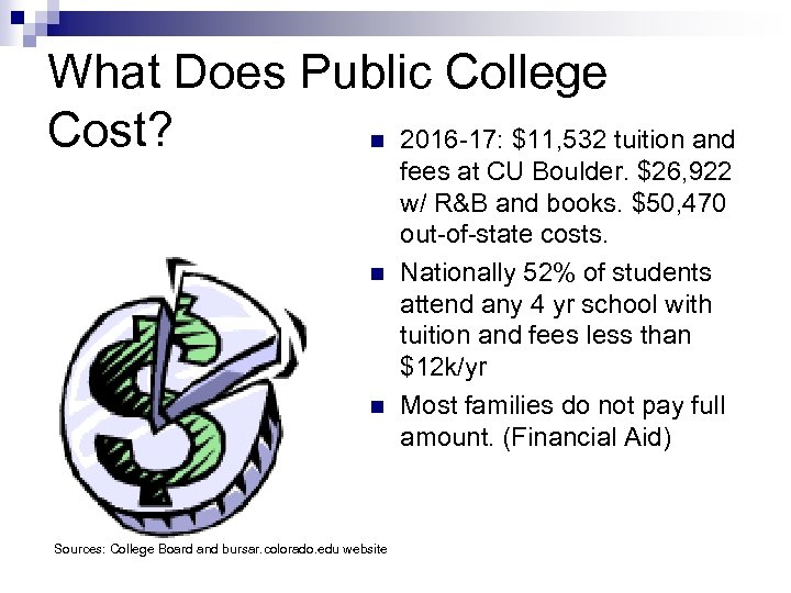 What Does Public College Cost? n 2016 -17: $11, 532 tuition and n n