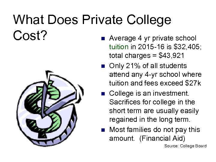 What Does Private College Cost? n Average 4 yr private school n n n