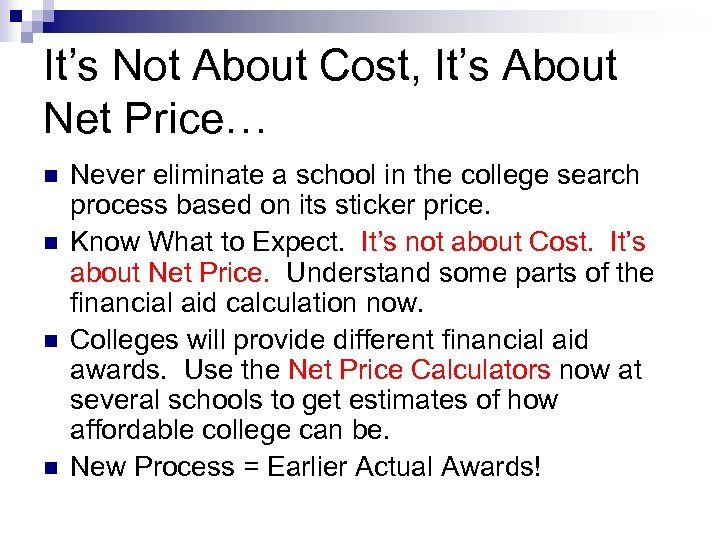 It's Not About Cost, It's About Net Price… n n Never eliminate a school