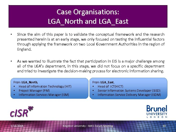 Case Organisations: LGA_North and LGA_East • Since the aim of this paper is to
