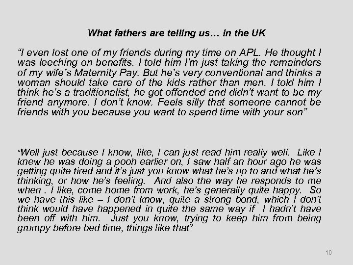 """What fathers are telling us… in the UK """"I even lost one of my"""