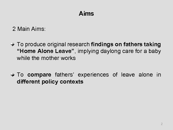 """Aims 2 Main Aims: To produce original research findings on fathers taking """"Home Alone"""
