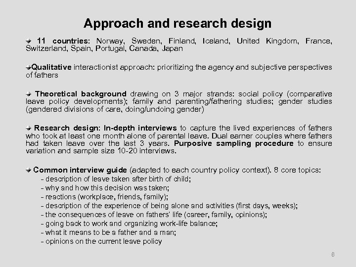 Approach and research design 11 countries: Norway, Sweden, Finland, Iceland, United Kingdom, France, Switzerland,