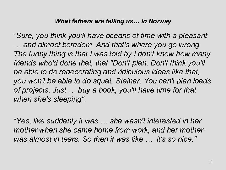"""What fathers are telling us… in Norway """"Sure, you think you'll have oceans of"""