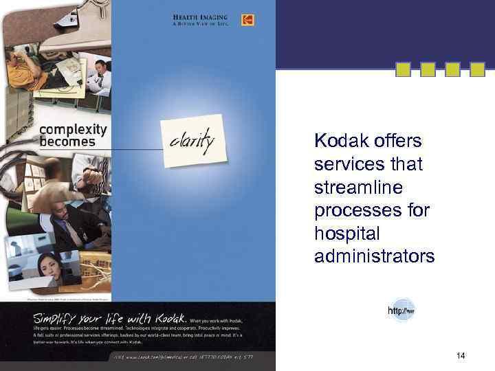 Kodak offers services that streamline processes for hospital administrators 14