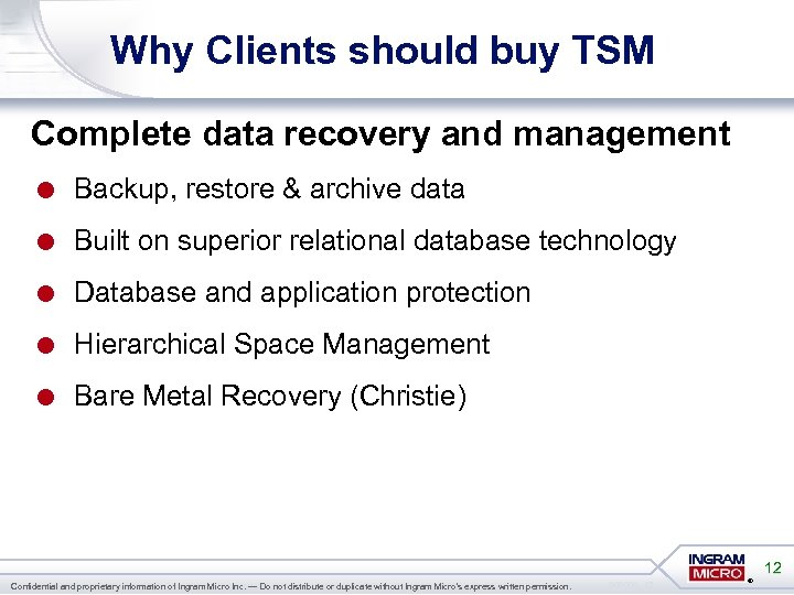 Why Clients should buy TSM Complete data recovery and management = Backup, restore &