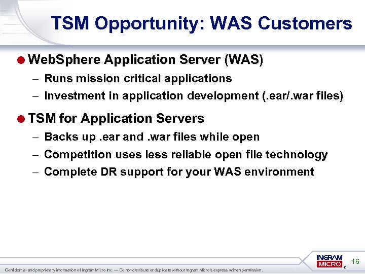 TSM Opportunity: WAS Customers =Web. Sphere Application Server (WAS) – Runs mission critical applications