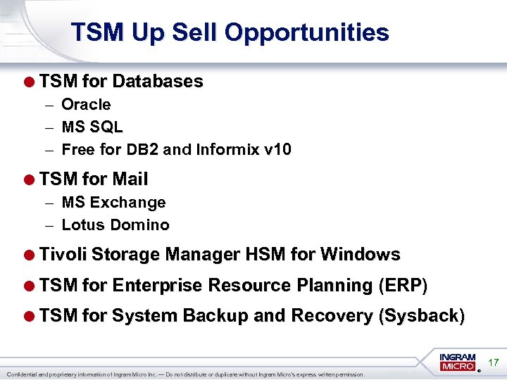 TSM Up Sell Opportunities =TSM for Databases – – – Oracle MS SQL Free