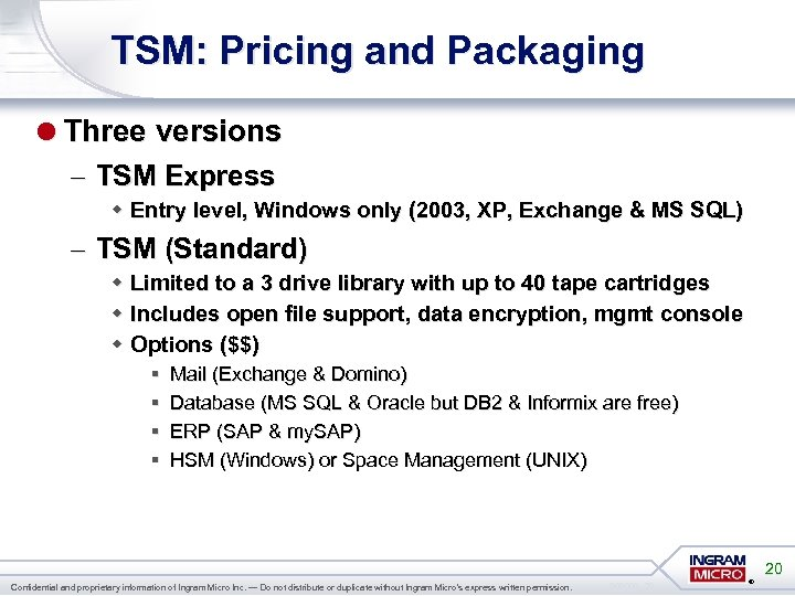 TSM: Pricing and Packaging =Three versions – TSM Express w Entry level, Windows only