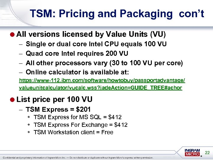 TSM: Pricing and Packaging con't =All versions licensed by Value Units (VU) – –