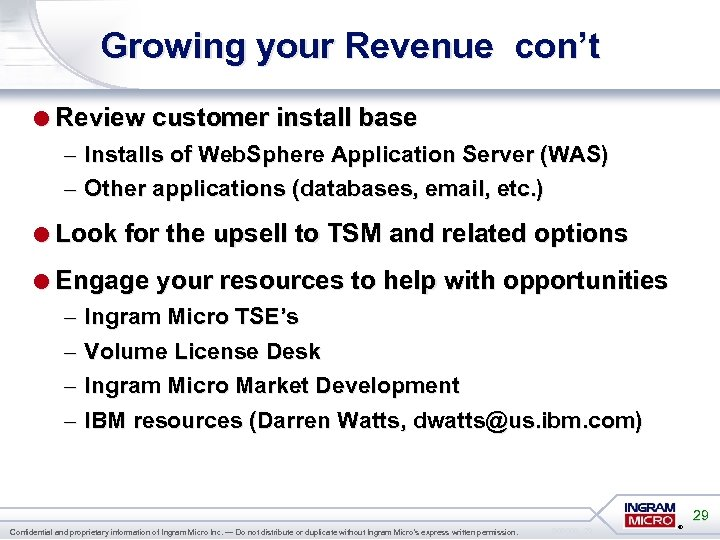 Growing your Revenue con't =Review customer install base – Installs of Web. Sphere Application