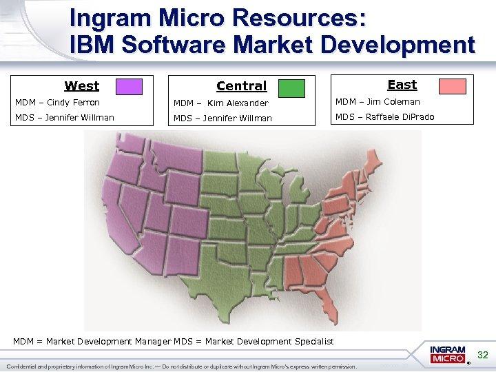 Ingram Micro Resources: IBM Software Market Development East West Central MDM – Cindy Ferron