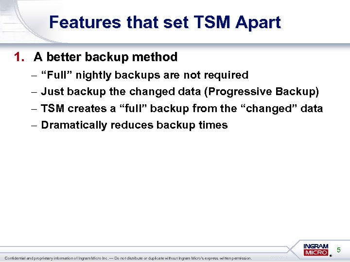 """Features that set TSM Apart 1. A better backup method – – """"Full"""" nightly"""