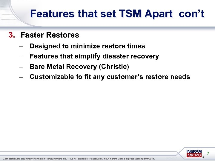 Features that set TSM Apart con't 3. Faster Restores – – Designed to minimize