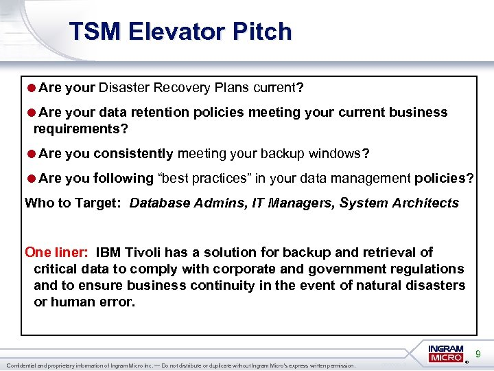 TSM Elevator Pitch =Are your Disaster Recovery Plans current? =Are your data retention policies