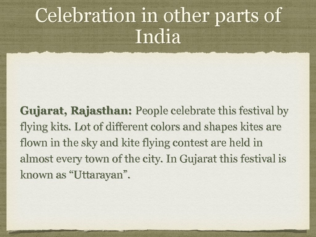 Celebration in other parts of India Gujarat, Rajasthan: People celebrate this festival by flying
