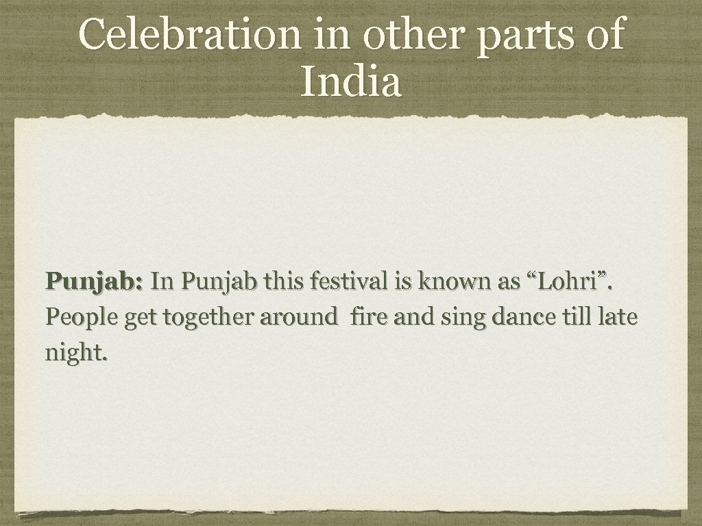 Celebration in other parts of India Punjab: In Punjab this festival is known as