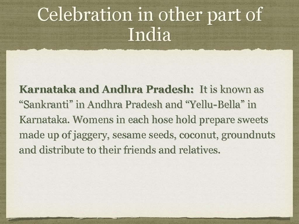 Celebration in other part of India Karnataka and Andhra Pradesh: It is known as