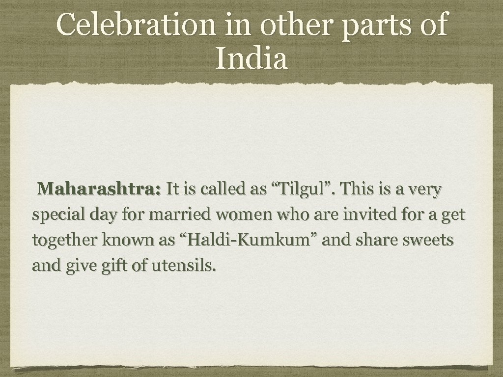 """Celebration in other parts of India Maharashtra: It is called as """"Tilgul"""". This is"""