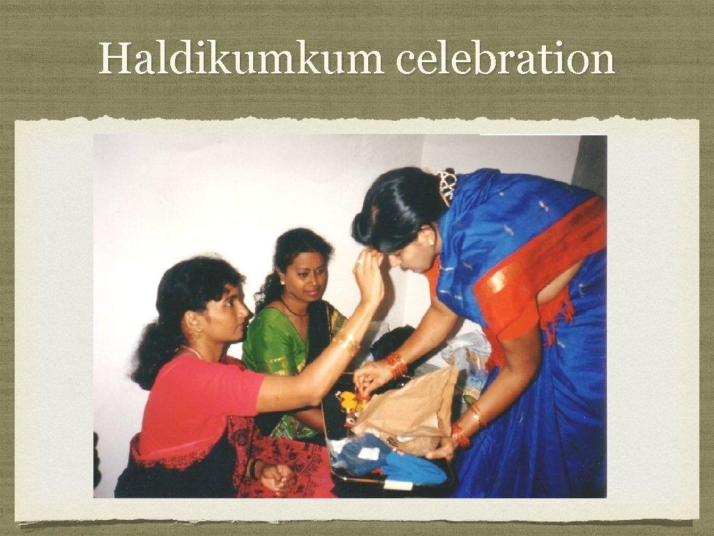 Haldikumkum celebration