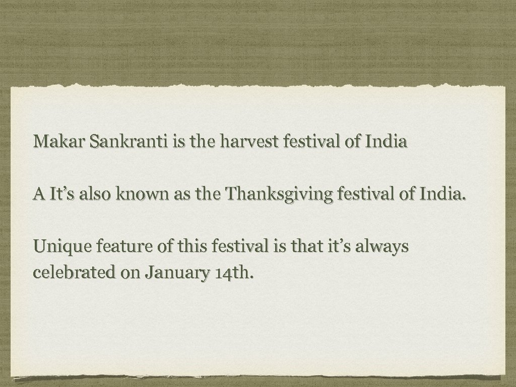 Makar Sankranti is the harvest festival of India A It's also known as the