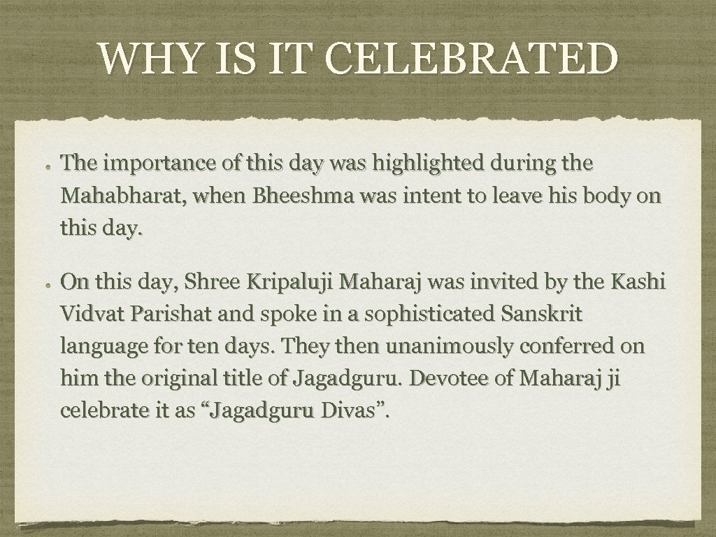 WHY IS IT CELEBRATED The importance of this day was highlighted during the Mahabharat,