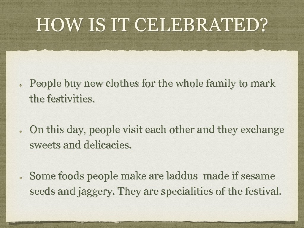 HOW IS IT CELEBRATED? People buy new clothes for the whole family to mark
