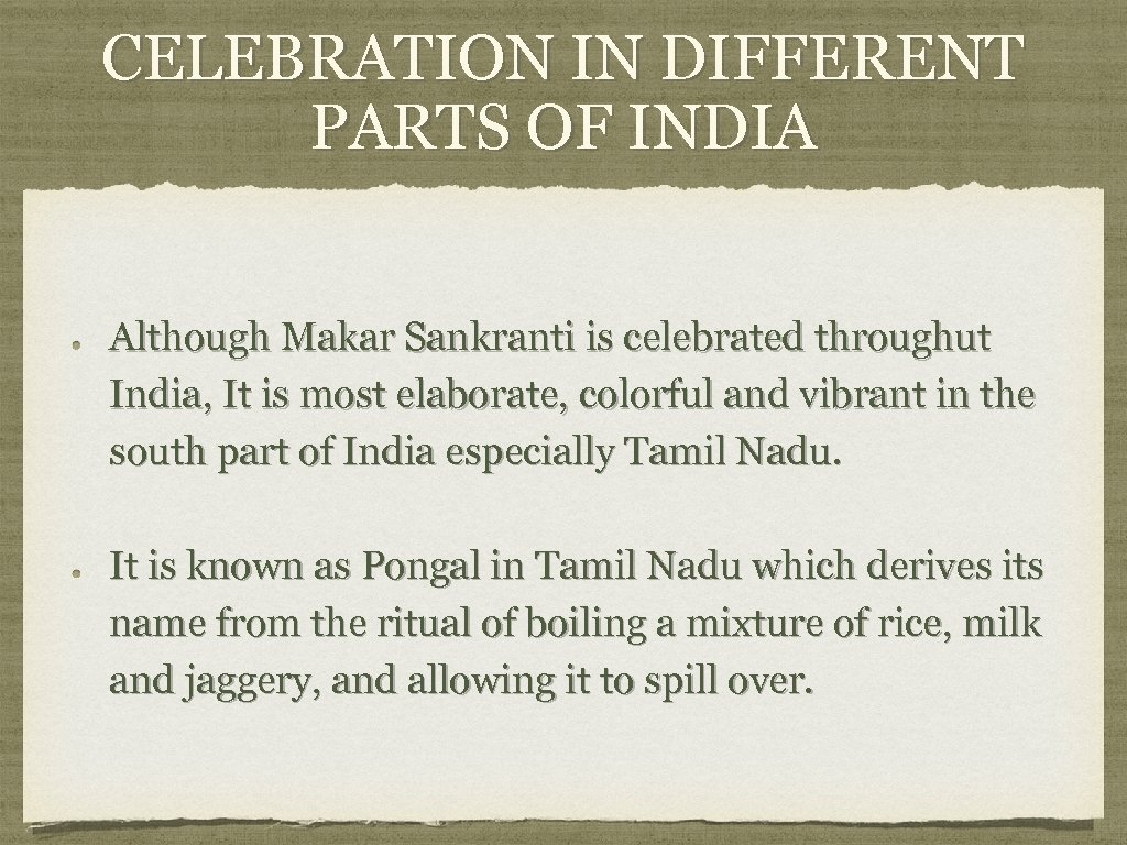 CELEBRATION IN DIFFERENT PARTS OF INDIA Although Makar Sankranti is celebrated throughut India, It