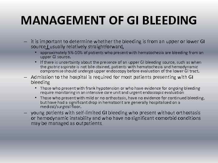 MANAGEMENT OF GI BLEEDING – it is important to determine whether the bleeding is