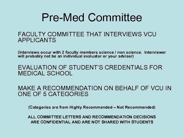 Pre-Med Committee FACULTY COMMITTEE THAT INTERVIEWS VCU APPLICANTS (Interviews occur with 2 faculty members