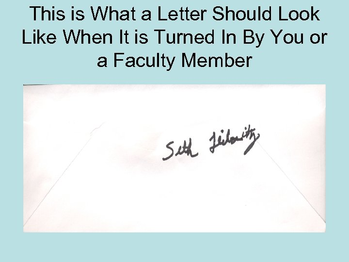 This is What a Letter Should Look Like When It is Turned In By