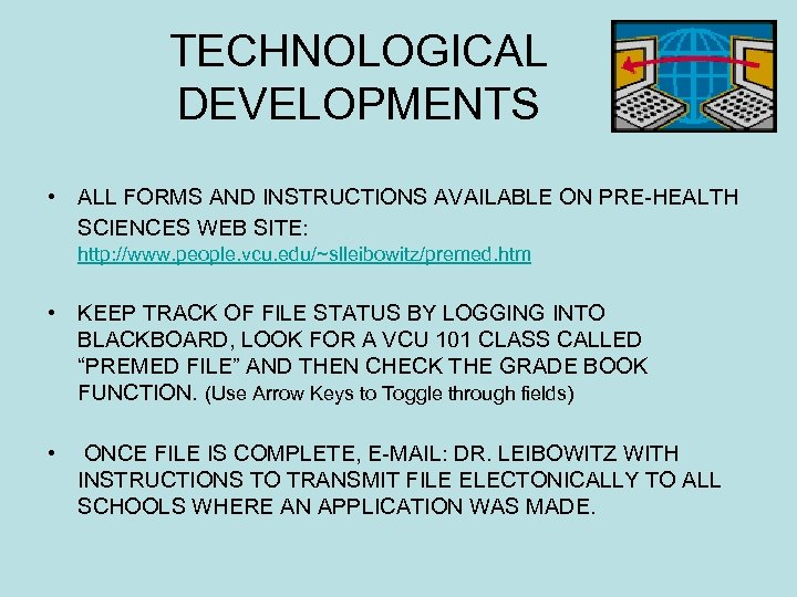 TECHNOLOGICAL DEVELOPMENTS • ALL FORMS AND INSTRUCTIONS AVAILABLE ON PRE-HEALTH SCIENCES WEB SITE: http: