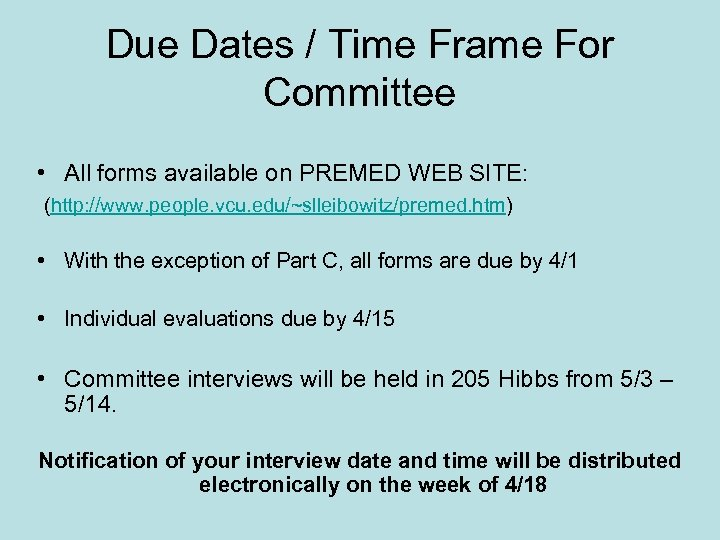 Due Dates / Time Frame For Committee • All forms available on PREMED WEB